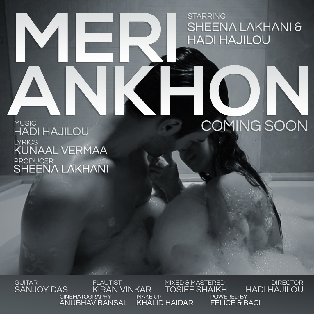Meri Ankhon (My Eyes) - Hadi Hajilou ft. Sheena Lakhani